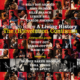 Chicago Blues: A Living History The (R)evolution Continues