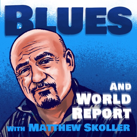 BLUES AND WORLD REPORT with Matthew Skoller